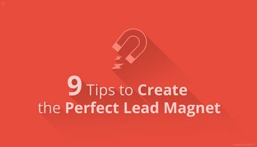 9 Tips to Create The Perfect Lead Magnet