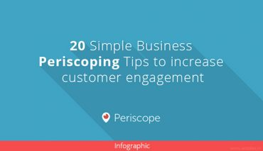 Infographics: 20 Simple Business Periscoping Tips to Increase Customer Engagement