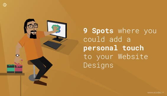 spots where you could add a personal touch to your webdesigns
